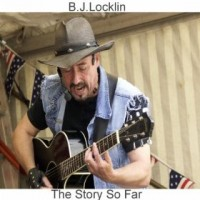 B.J. Locklin - The Story So Far